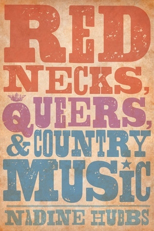 Rednecks, Queers, and Country Music