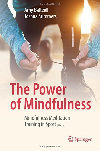 The Power of Mindfulness Mindfulness Meditation Training in Sport (MMTS)