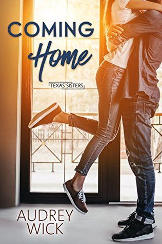 Coming Home (Texas Sisters, #2)