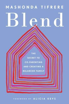 Blend-The-Secret-to-Co-Parenting-and-Creating-a-Balanced-Family