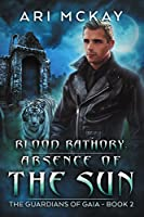 Absence of the Sun (Blood Bathory #2)
