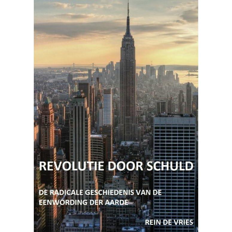 Revolutie Door Schuld By Rein De Vries