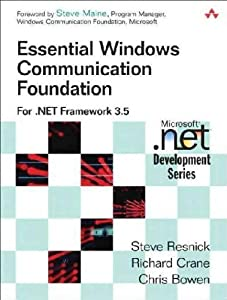 Essential Windows Communication Foundation (WCF) : For . NET Framework 3. 5
