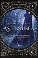 Ascensiunea (Destinul Reginei, #1)