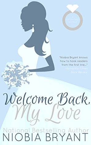 Welcome Back, My Love by Niobia Bryant