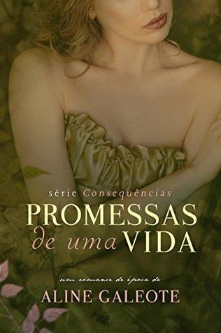 Promessas de uma Vida (Consequências Livro 1)