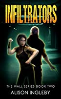 Infiltrators (The Wall Series Book 2)