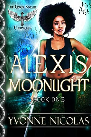 Alexis Moonlight (Book 1) (The Cross Knight Chronicles)