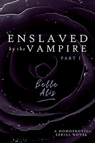 Enslaved by the Vampire: Part 1