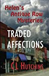 Traded Affections (Helen's Antique Row Mysteries Book 1)
