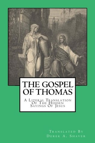 The Gospel Of Thomas: A Literal Translation Of The Hidden Sayings Of Jesus