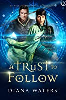 A Trust to Follow (Wild Magics, #1)