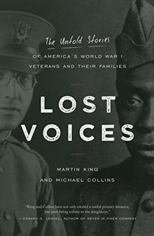 Lost Voices: The Untold Stories of America's World War I Veterans and their Families