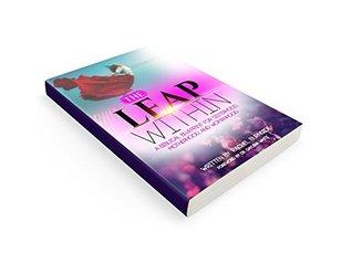 The Leap Within: A Biblical Blueprint for Sisterhood, Motherhood, and Womanhood.