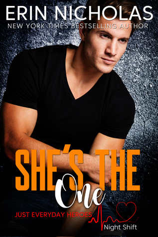 She's the One (Just Everyday Heroes: Night Shift, #1)