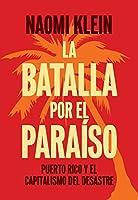 La batalla por el paraíso: Puerto Rico y el capitalismo del desastre