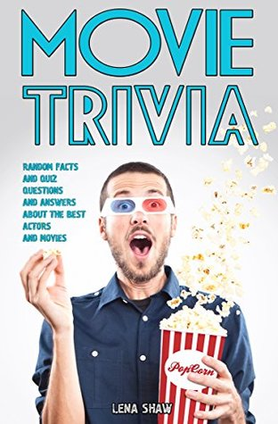 Movie Trivia: Random Facts, Quiz Questions and Answers about