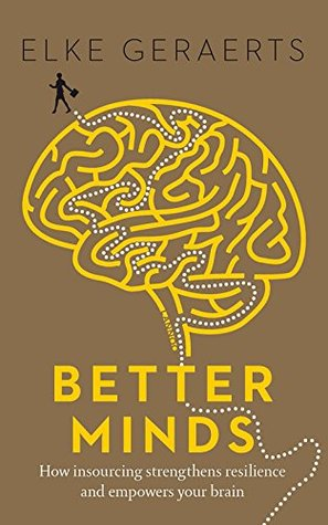 Better Minds: How Insourcing Strengthens Resilience and Empowers Your Brain