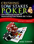 Crushing Low Stakes Poker: The Essential Guide to Dominating Low Stakes Sit 'n Gos (Volume 1: Strategy)