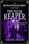 The Slum Reaper (Esther & Jack Enright Mystery, #4)