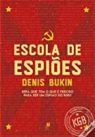 Escola de Espiões: Será Que Tem o Que é Preciso Para Ser um Espião do KGB