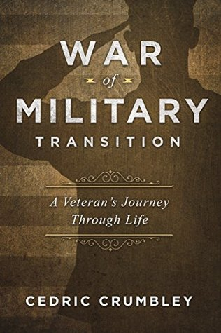 The War Of Military Transition: And Other Inspirations for Military Veterans