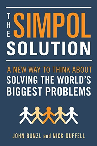 The SIMPOL Solution A New Way to Think about Solving the World's Biggest Problems