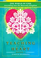 The World of Fire: Ascending into the Heavenly Kingdom (The Teaching of the Heart, Book 7)