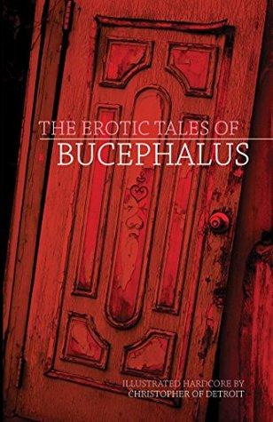 The Erotic Tales of Bucephalus