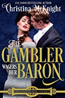 The Gambler Wagers Her Baron (Craven House, #4)