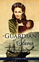 A Guardian of Slaves (A Slave of the Shadows #2)