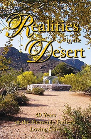 Realities in the Desert: 40 Years of the Heavenly Father's Loving Care