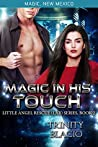 Magic In His Touch (Little Angel Rescue Book 2 & Magic, New Mexico 18)