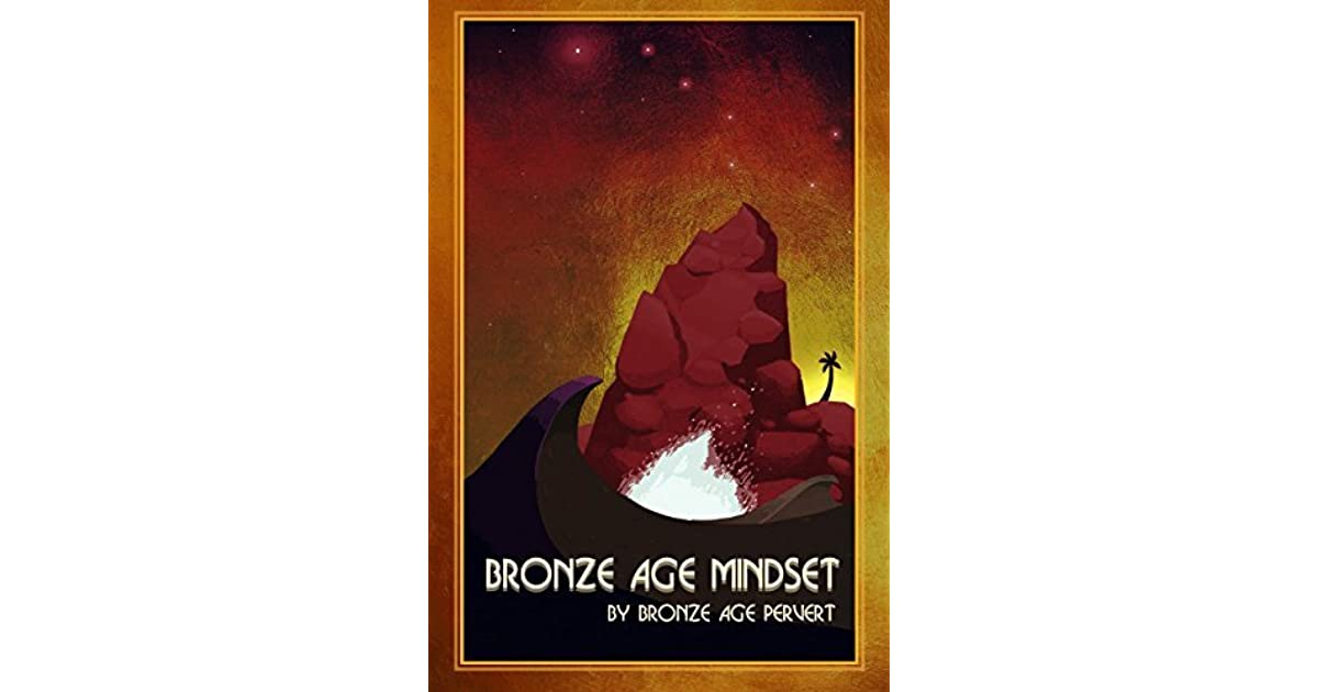 Bronze Age Mindset By Bronze Age Pervert Cool Pervert Quotes From Books