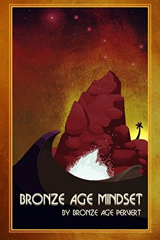 Bronze Age Mindset by Bronze Age Pervert
