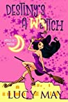 Destiny's a Witch (Wicked Good Mystery #1)
