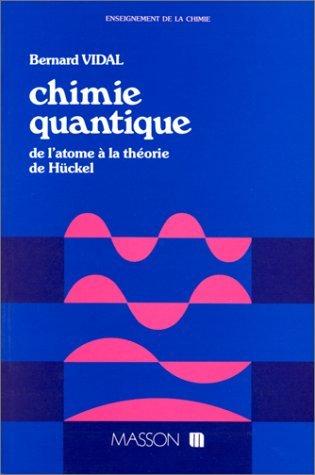 Chimie quantique : de l'atome à la théorie de Hückel
