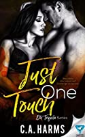 Just One Touch (Oh Tequila Series Book 3)