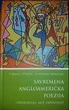 Savremena angloamerička poezija: ideologija, mit, ispovijest