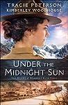 Under the Midnight Sun (The Heart of Alaska, #3)