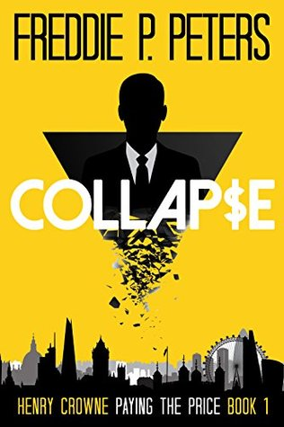 Collapse (Henry Crowne Paying the Price #1)