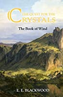 The Book of Wind: (The Quest for the Crystals #1)