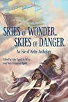 Skies of Wonder, Skies of Danger: An Isle of Write Anthology