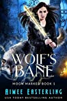Wolf's Bane (Moon Marked, #1)