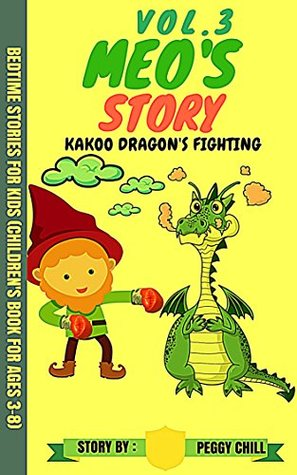 Meo's Story Vol.3: Kakoo Dragon's Fighting Bedtime Stories for Kids (Children's Book for ages 3-8)