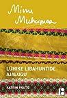 Minu Muhumaa. Lühike libahuntide ajalugu (Minu..., #112)