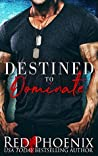 Destined to Dominate by Red Phoenix