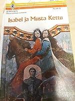 Isabel ja Musta Kettu (Harlekin historiallinen romaani, #H21)