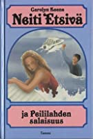 Neiti Etsivä ja Peililahden salaisuus (Neiti Etsivä, #25)