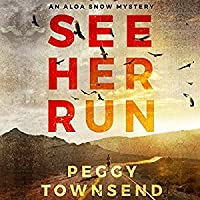 See Her Run (Aloa Snow, #1)
